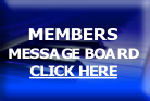 MEMBERS MESSAGE BOARD CLICK HERE